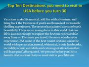 Top Ten Destinations you need to visit in USA before you turn 30