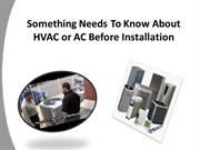Something Needs To Know About HVAC or AC Before Installation