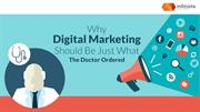 Why Digital Marketing Should Be Just What The Doctor Ordered