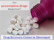 Addiction Rehab Care Treatment | Drug Recovery Center in Shreveport