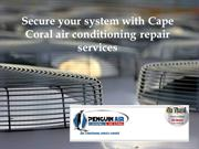 Secure your system with Cape Coral air conditioning repair services