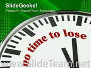 NO TIME TO LOSE ON CLOCK FACE BUSINESS POWERPOINT TEMPLATE