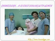 GYNAECOLOGY….A SCIENCE DEALING WITH WOMEN