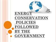 ENERGY CONSERVATION POLICIES FOLLOWEDBY THE GOVERNMENT