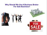 Why Should We Use A Business Broker For Sale Business??