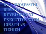 Jonathan Tichich - A successful Business Development Executive from Mi
