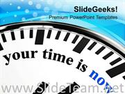 YOUR TIME IS NOW COMMUNICATION POWERPOINT TEMPLATE