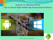 Android Mobile App Vs Windows Mobile App Choose Right Mobile Platform