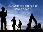 Know if you require new sidings?