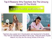 Top 8 Reasons Why Teachers Are The Unsung Heroes Of The World