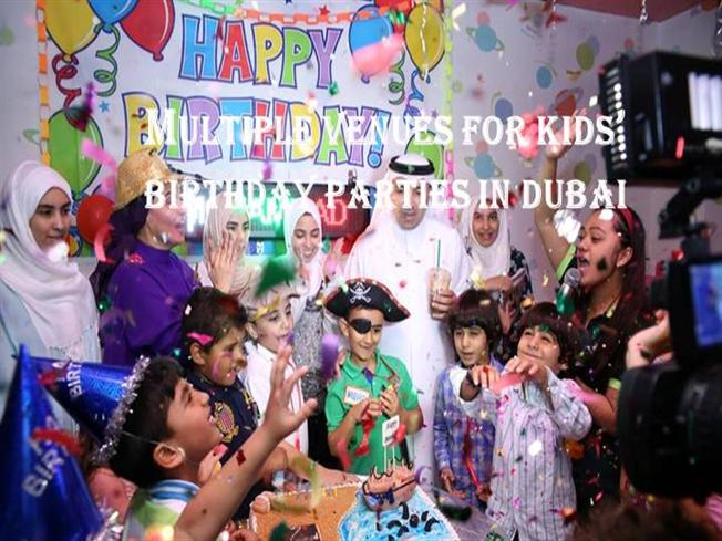 Multiple Venues for Kids' Birthday Parties in Dubai