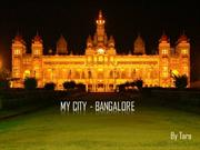 My City -  Bangalore - Tara- PPT