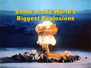 Worlds Biggest Explosions