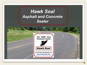 Hawk Seal- The One Time Pavement Sealer