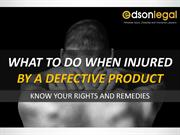 What to Do When Injured by a Defective Product