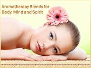 Aromatherapy Blends for Body Mind and Spirit