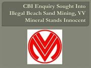 CBI Enquiry Sought Into Illegal Beach Sand Mining, VV Mineral Stands I