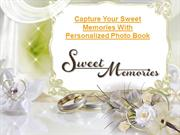 Capture Your Sweet Memories With Personalized Photo Book