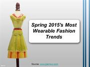 Spring 2015's Most Wearable Fashion Trends.