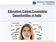 Education Career Counseling Opportunities in India