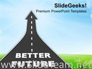 WAY TO BETTER FUTURE REACHING GOAL POWERPOINT TEMPLATE