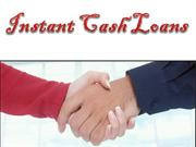 Instant Cash Loans- Quickest Financial aid To Solve Your Cash Needs