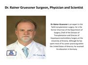 Dr. Rainer Gruessner Surgeon, Physician and Scientist