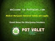 Marijuana Cannabis | Medical Marijuana Delivery | Pot Valet