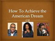 How To Achieve the American Dream