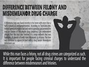Difference Between Felony And Misdemeanor Drug Charge