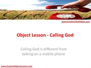 Object Lesson - Calling God