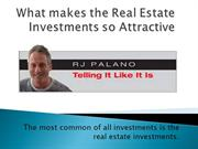 What makes the Real Estate Investments so Attractive