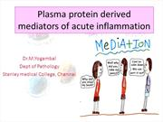 Plasma protein derived mediators of acute inflammation Dr Yoga
