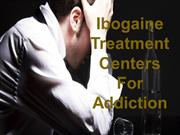 Ibogaine Treatment Centers For Addiction