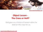 Object Lesson - The Cross or Hell