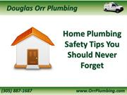 Home Plumbing Safety Tips You Should Never Forget