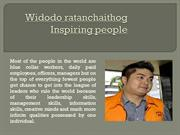 Widodo ratanchaithog inspiring people