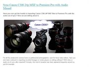 Sync Canon C300 24P MXF Files to Premiere Pro with Audio Missed