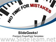 WHITE CLOCK WITH NO TIME FOR MISTAKES POWERPOINT TEMPLATE