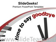 WHITE CLOCK WITH TIME TO SAY GOODBYE POWERPOINT TEMPLATE