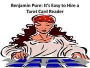 Benjamin Pure It's Easy to Hire a Tarot Card Reader