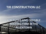 TJR Construction LLC- A Reputed and Credible Roofing Firm in the Allen