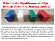 What is the Significance of High Density Plastic in Making Ammo