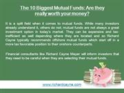The 10 Biggest Mutual Funds - Are they really worth your money