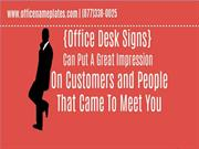 How Office Desk Signs and Frames Give Professional Look To Office