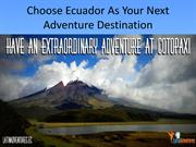 Choose Ecuador As Your Next Adventure Destination