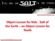 Object Lesson for Kids - Salt of the Earth – an Object Lesson for Yout