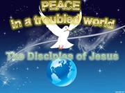 Peace in a Troubled World: The Disciples of Jesus