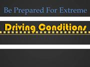 Be Prepared For Extreme Driving Conditions