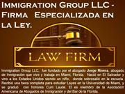 Immigration Group LLC - Firma   Especializada en la Ley
